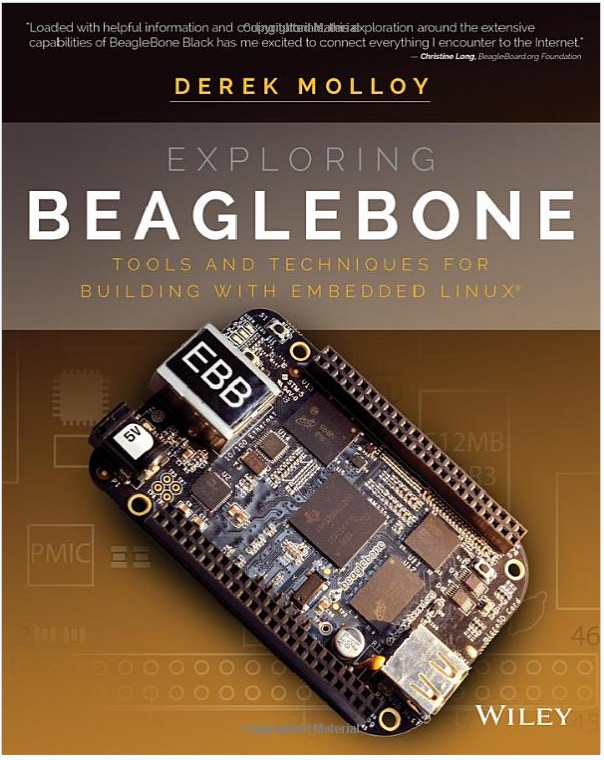 Exploring BeagleBone - Tools and Techniques for Building with Embedded Linux by Derek Molloy